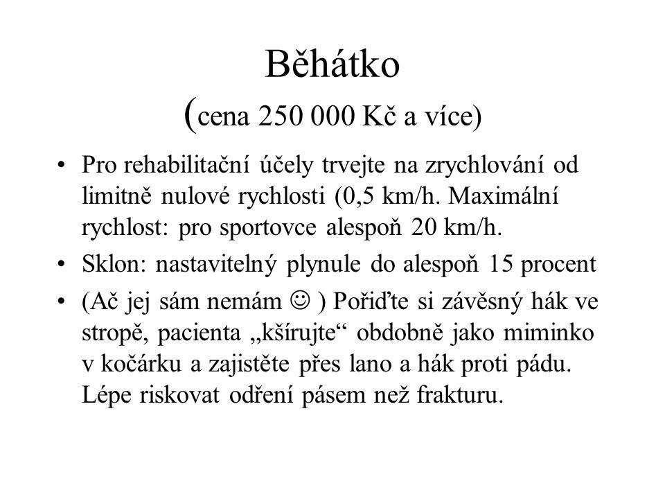 Běhátko (cena 250 000 Kč a více)