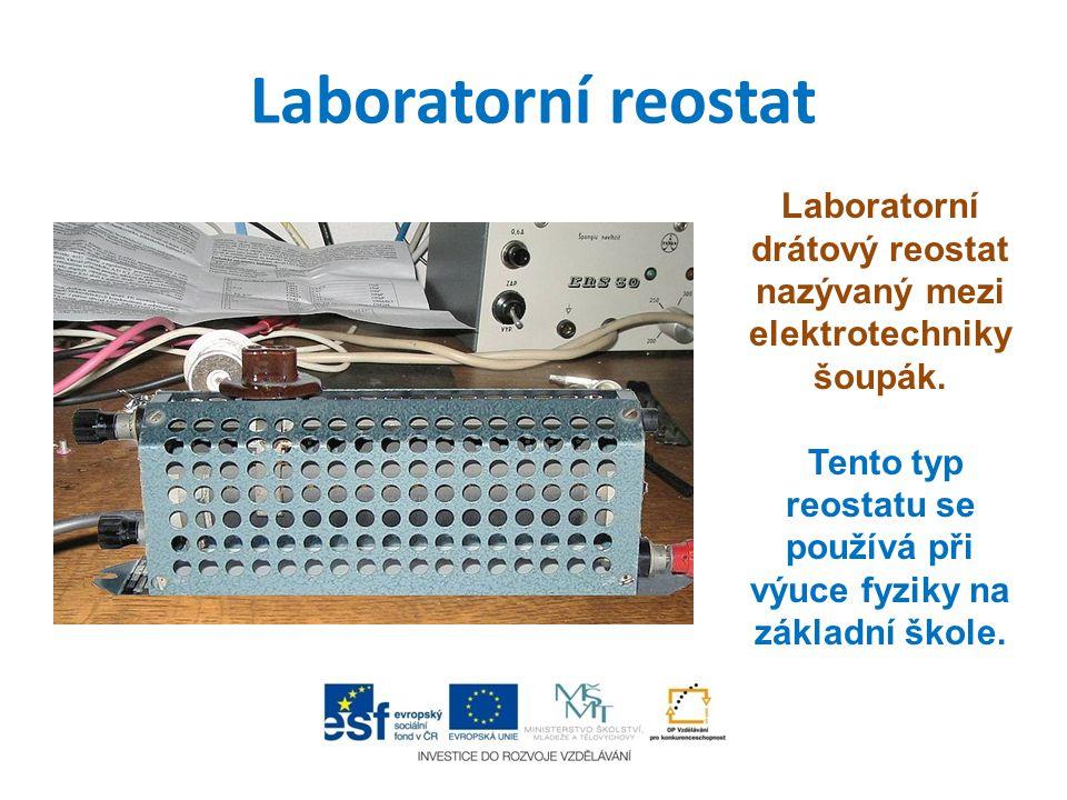 Laboratorní reostat Laboratorní drátový reostat nazývaný mezi elektrotechniky šoupák.