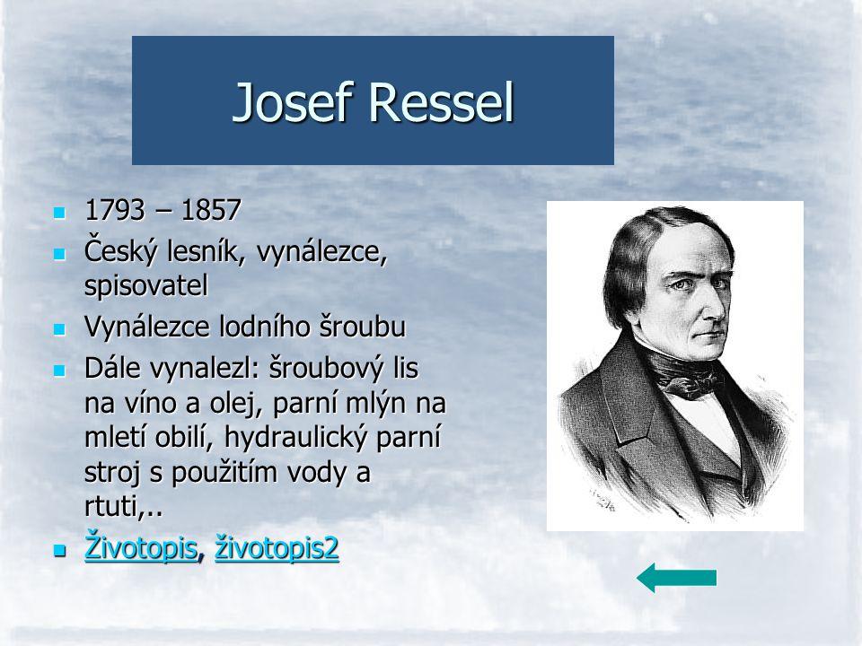 Josef Ressel 1793 – 1857 Český lesník, vynálezce, spisovatel