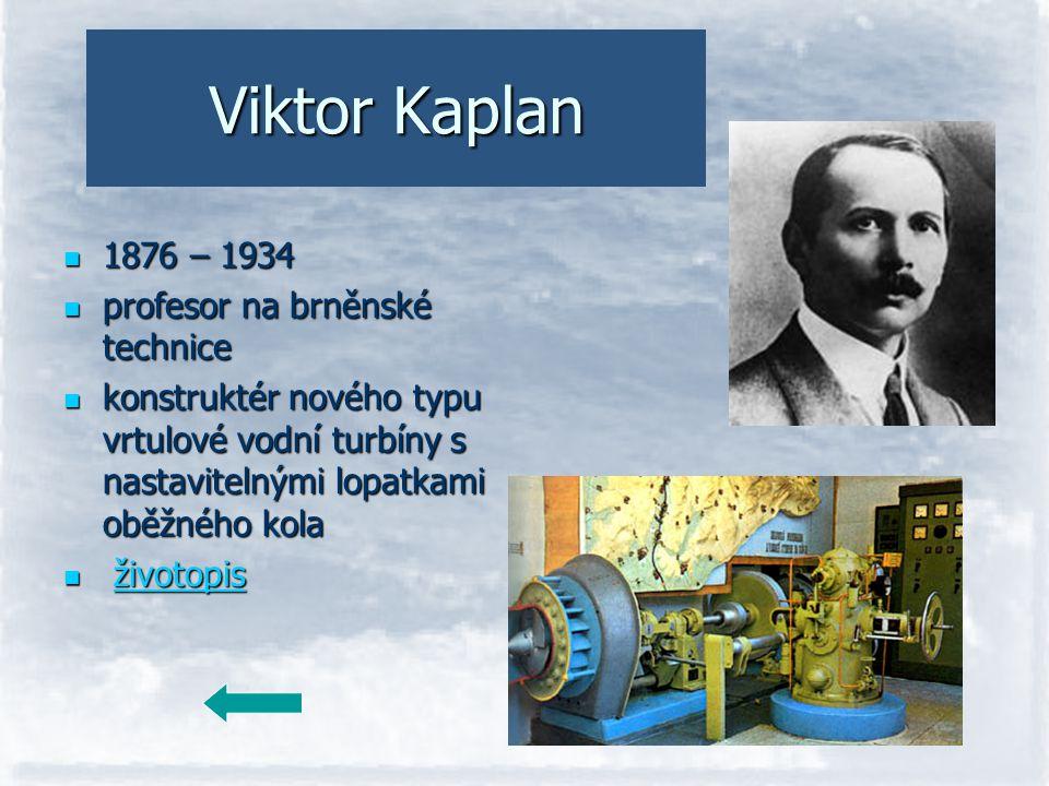 Viktor Kaplan 1876 – 1934 profesor na brněnské technice