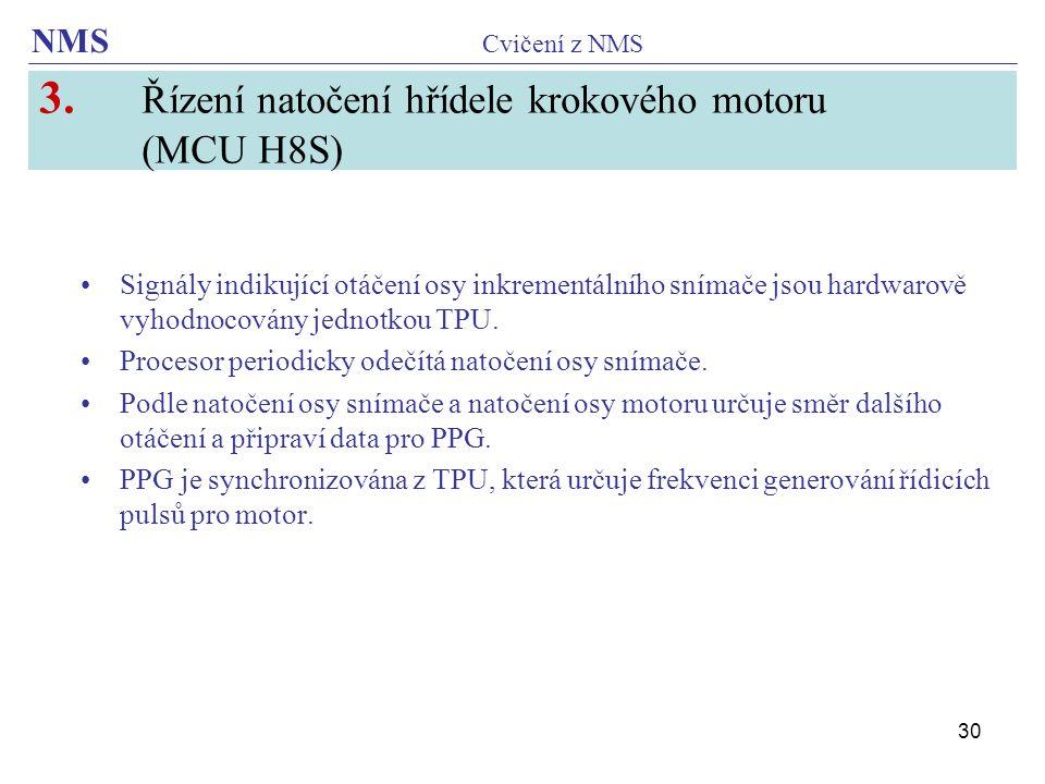 3. Řízení natočení hřídele krokového motoru (MCU H8S)