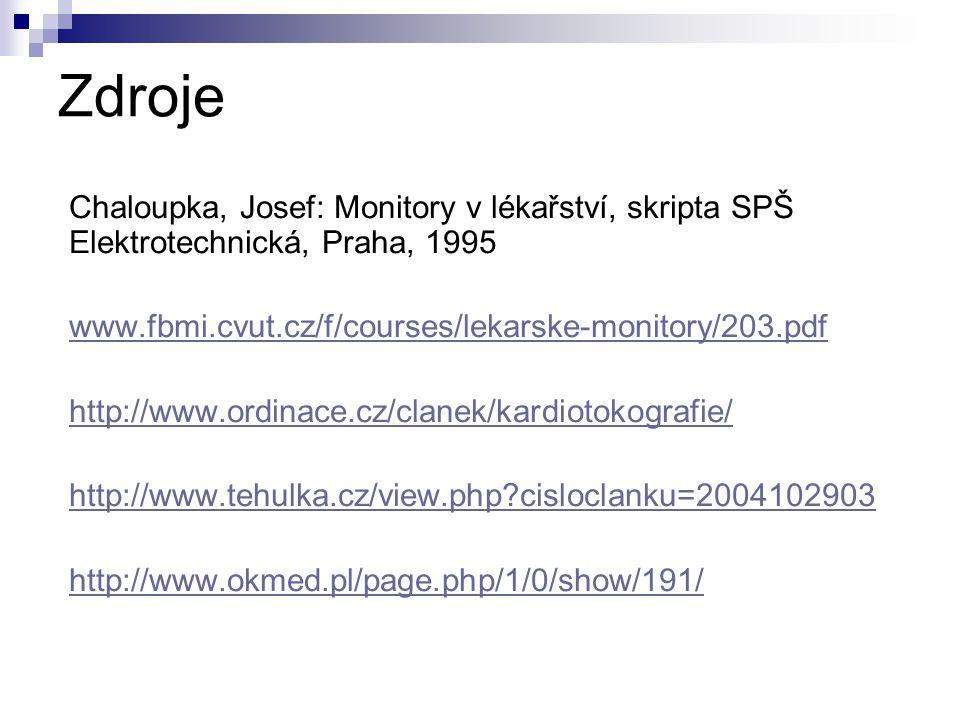Zdroje Chaloupka, Josef: Monitory v lékařství, skripta SPŠ Elektrotechnická, Praha, 1995. www.fbmi.cvut.cz/f/courses/lekarske-monitory/203.pdf.