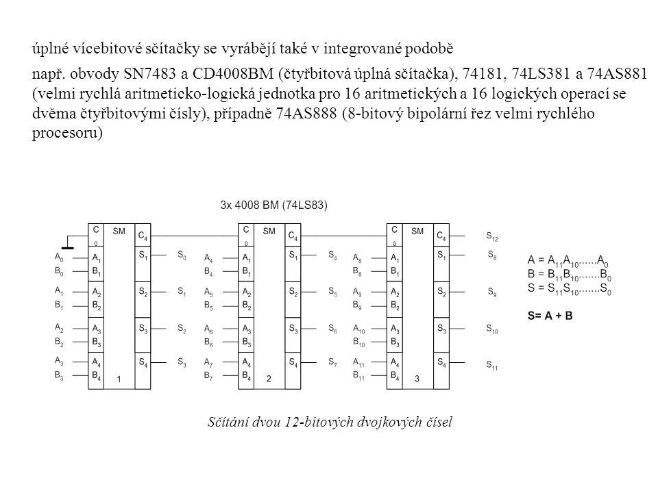 úplné vícebitové sčítačky se vyrábějí také v integrované podobě