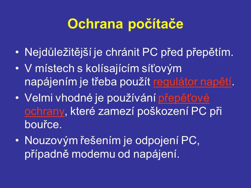 Ochrana počítače Nejdůležitější je chránit PC před přepětím.