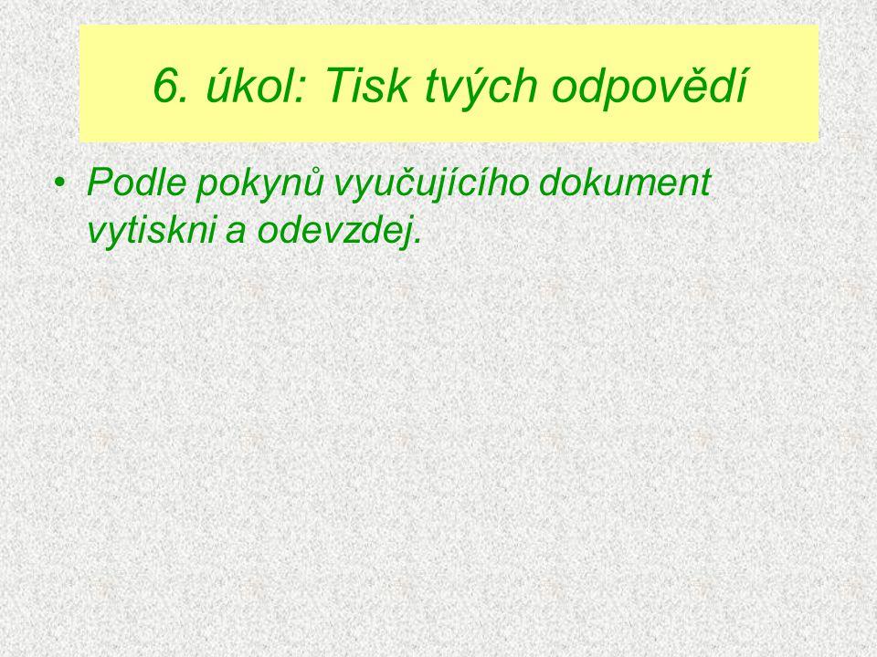 6. úkol: Tisk tvých odpovědí