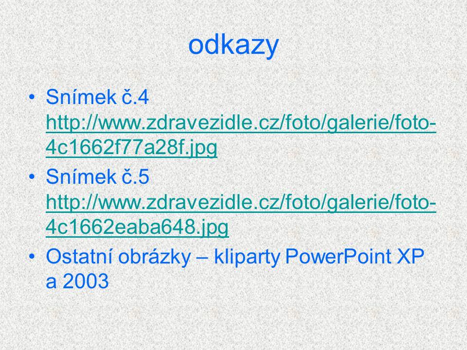 odkazy Snímek č.4 http://www.zdravezidle.cz/foto/galerie/foto-4c1662f77a28f.jpg.
