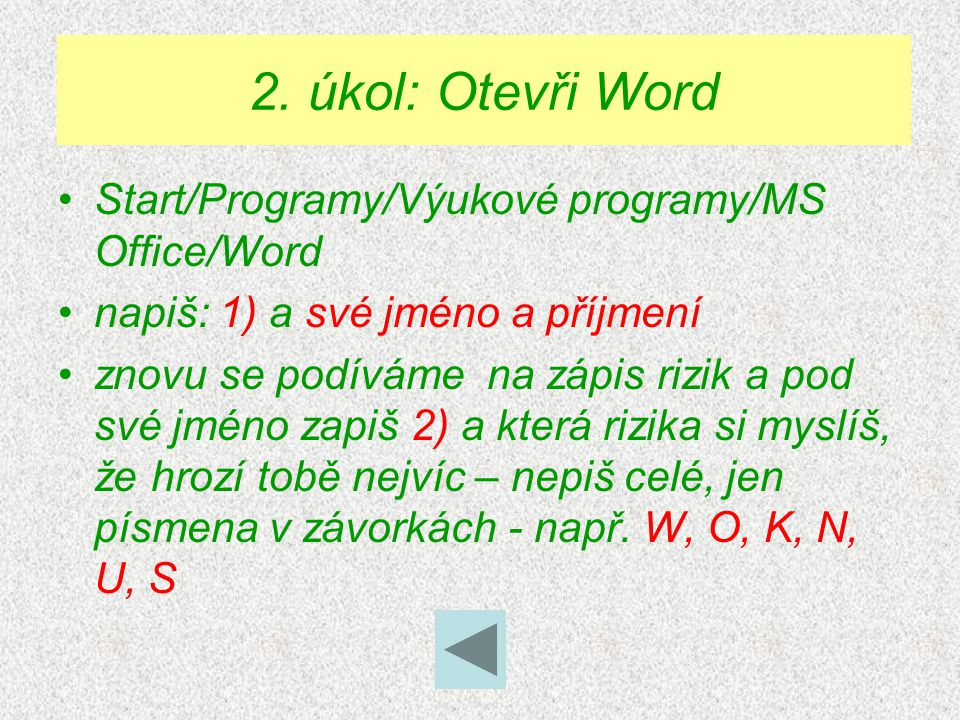 2. úkol: Otevři Word Start/Programy/Výukové programy/MS Office/Word