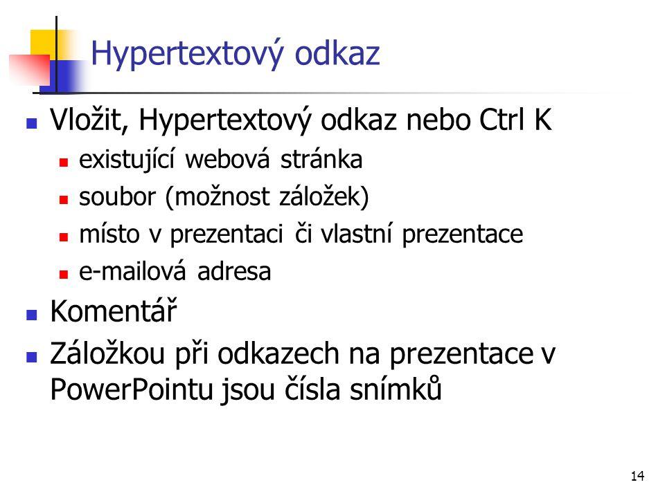 Hypertextový odkaz Vložit, Hypertextový odkaz nebo Ctrl K Komentář