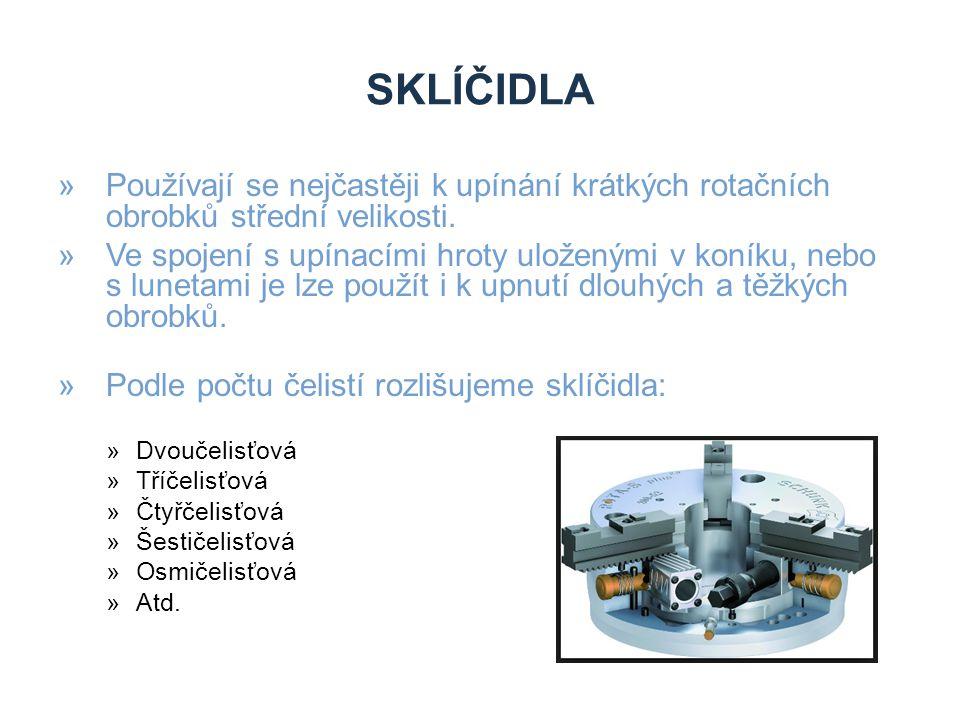 Zdroje sklíčidla. Používají se nejčastěji k upínání krátkých rotačních obrobků střední velikosti.