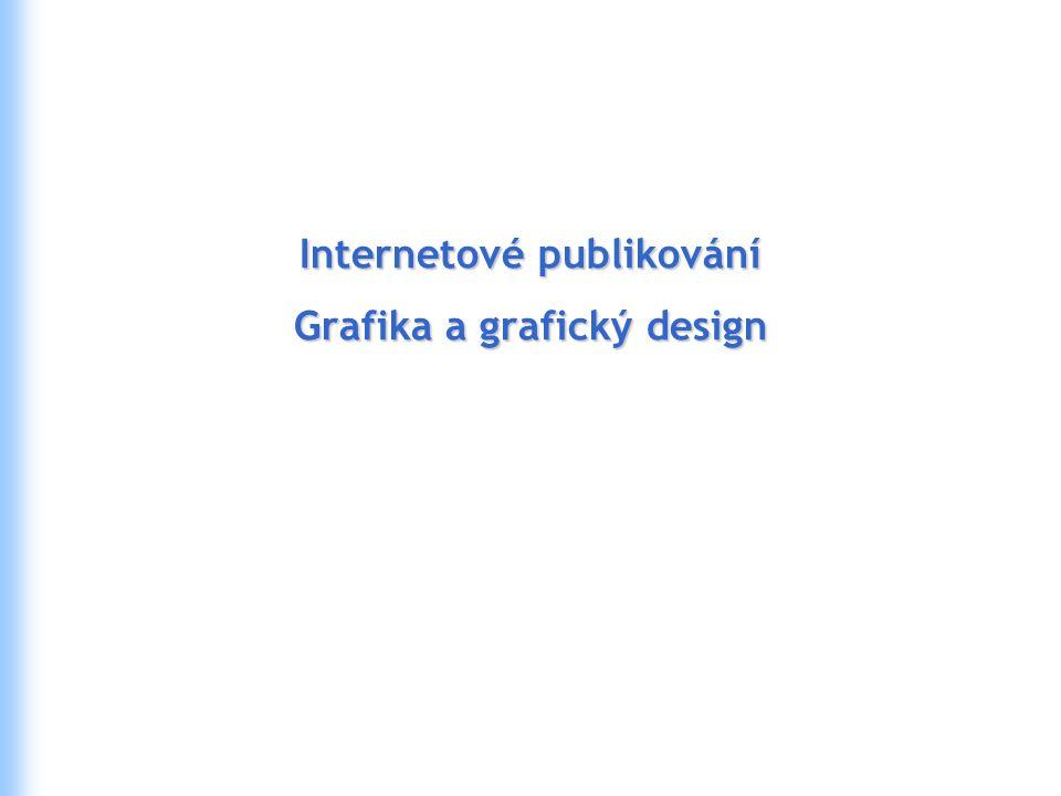 Internetové publikování Grafika a grafický design