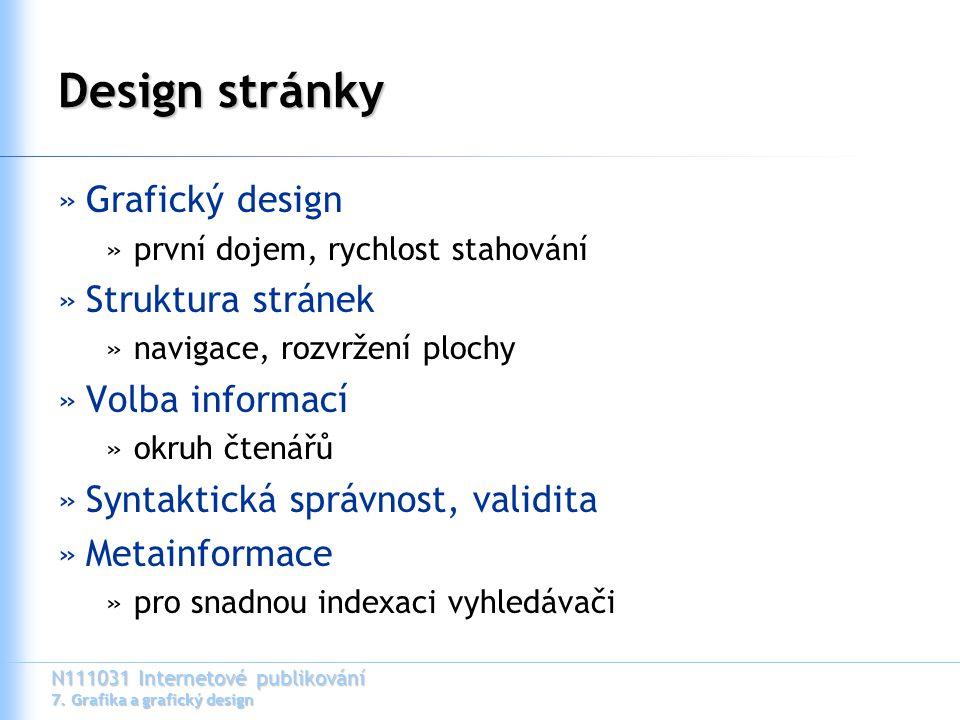 Design stránky Grafický design Struktura stránek Volba informací