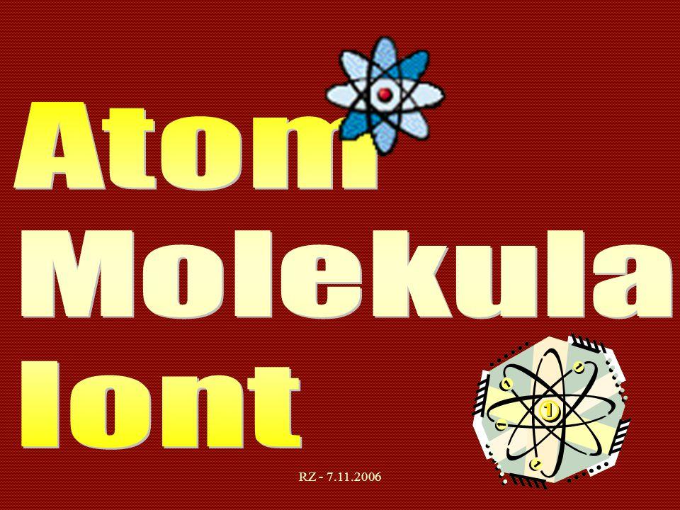 Atom Molekula Iont RZ - 7.11.2006