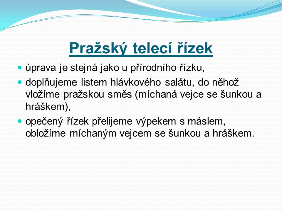 Pražský telecí řízek úprava je stejná jako u přírodního řízku,