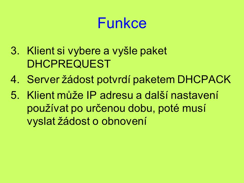 Funkce Klient si vybere a vyšle paket DHCPREQUEST