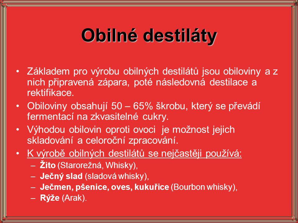 Obilné destiláty Základem pro výrobu obilných destilátů jsou obiloviny a z nich připravená zápara, poté následovná destilace a rektifikace.