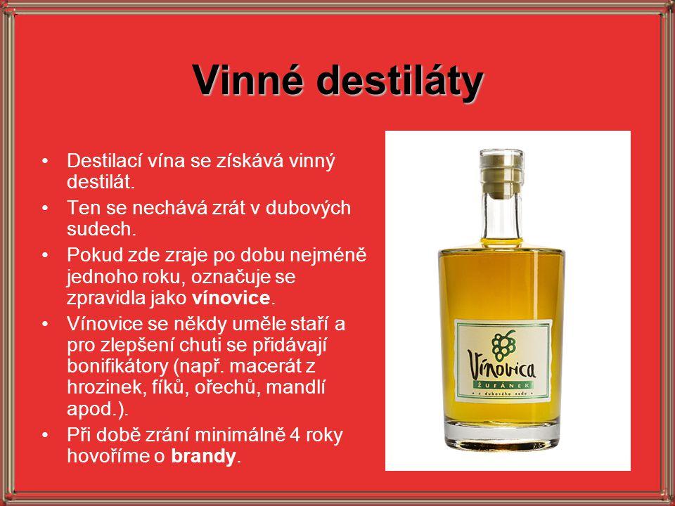 Vinné destiláty Destilací vína se získává vinný destilát.