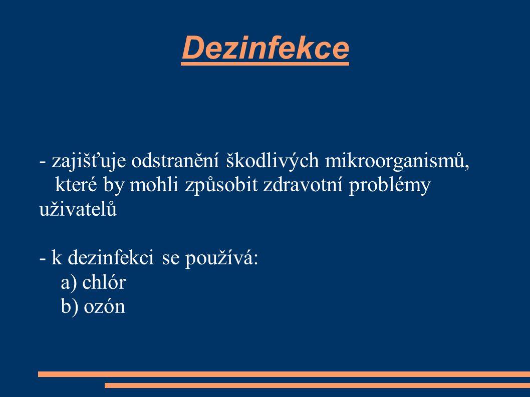Dezinfekce - zajišťuje odstranění škodlivých mikroorganismů,