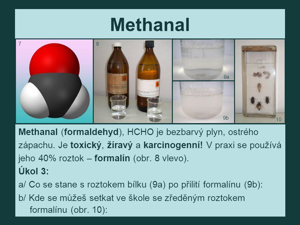 Methanal Methanal (formaldehyd), HCHO je bezbarvý plyn, ostrého