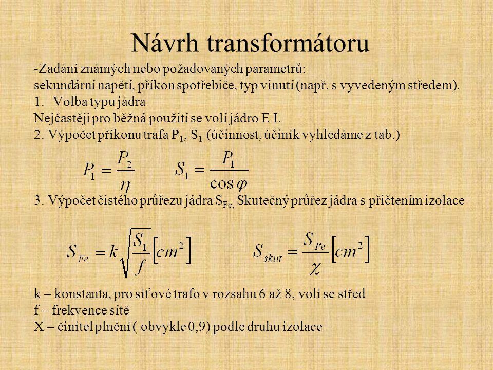 Návrh transformátoru -Zadání známých nebo požadovaných parametrů: