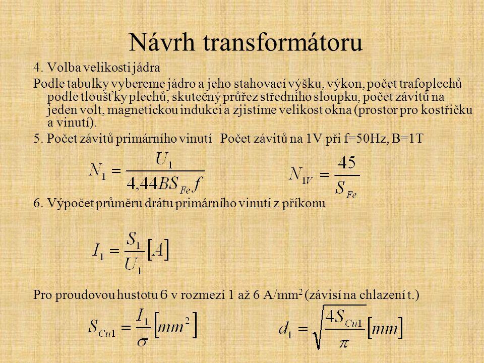 Návrh transformátoru 4. Volba velikosti jádra