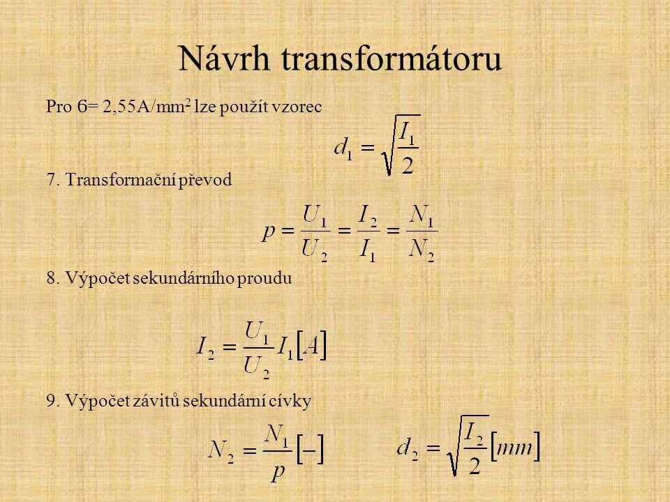 Návrh transformátoru Pro Ϭ= 2,55A/mm2 lze použít vzorec