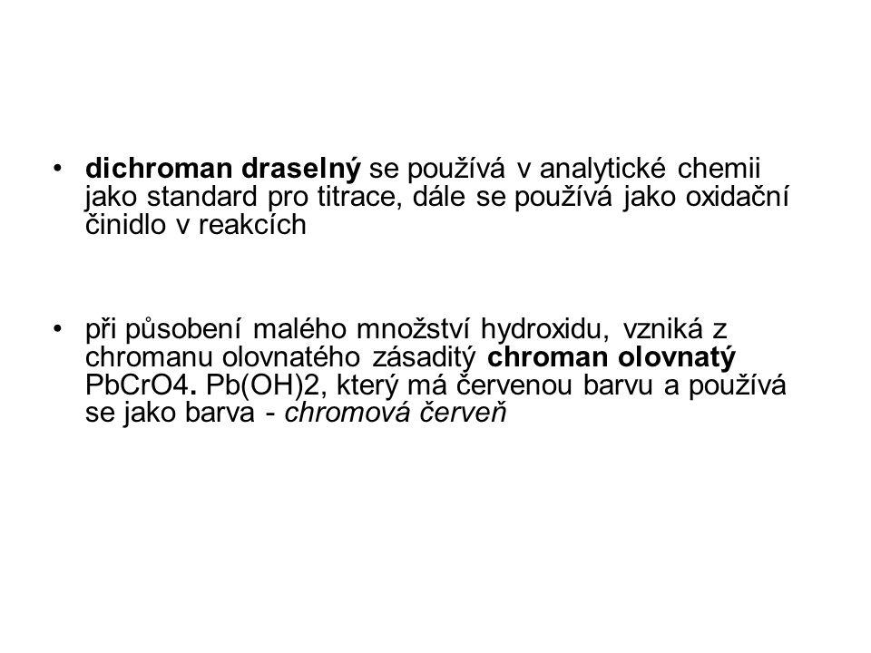 dichroman draselný se používá v analytické chemii jako standard pro titrace, dále se používá jako oxidační činidlo v reakcích