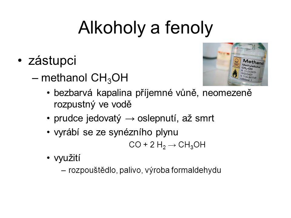 Alkoholy a fenoly zástupci methanol CH3OH