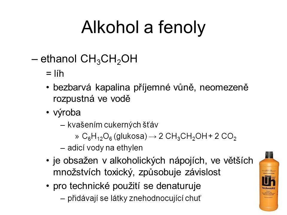 Alkohol a fenoly ethanol CH3CH2OH = líh