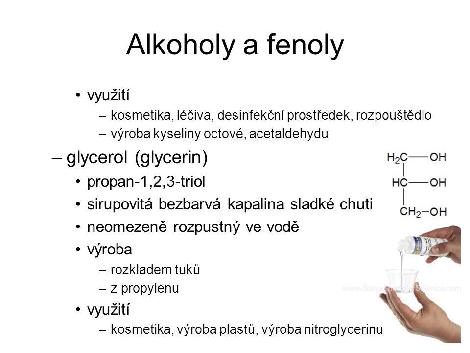 Alkoholy a fenoly glycerol (glycerin) využití propan-1,2,3-triol