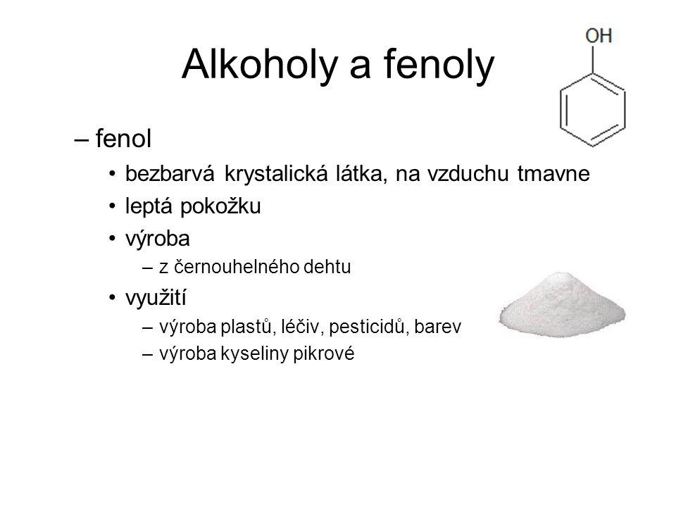 Alkoholy a fenoly fenol bezbarvá krystalická látka, na vzduchu tmavne