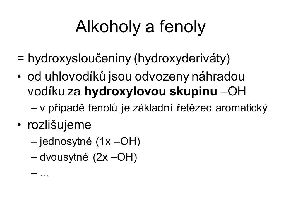 Alkoholy a fenoly = hydroxysloučeniny (hydroxyderiváty)