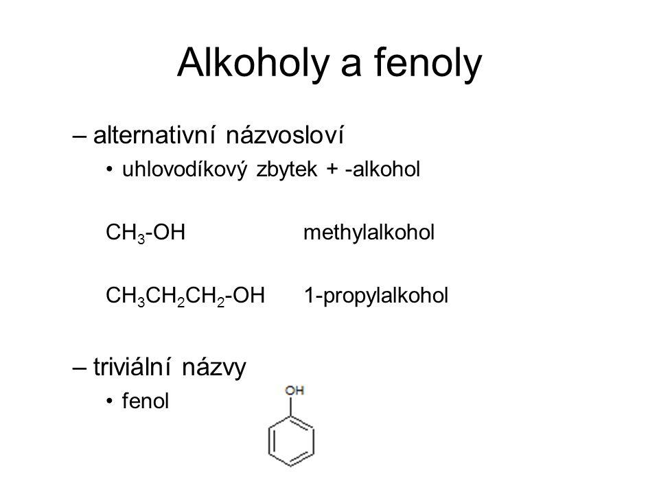 Alkoholy a fenoly alternativní názvosloví triviální názvy