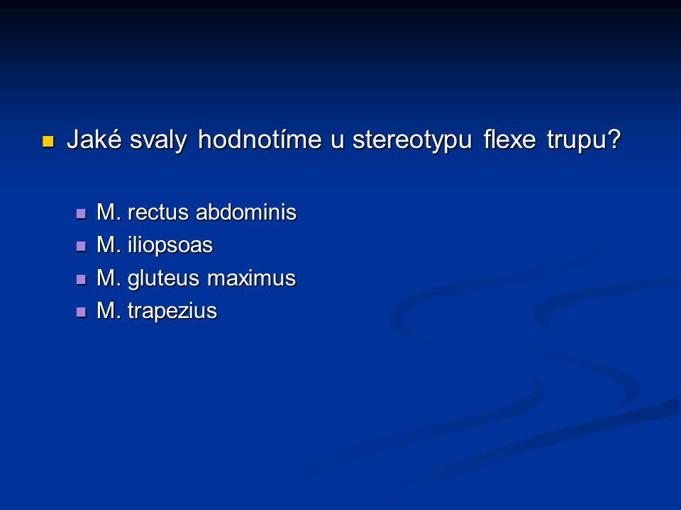 Jaké svaly hodnotíme u stereotypu flexe trupu