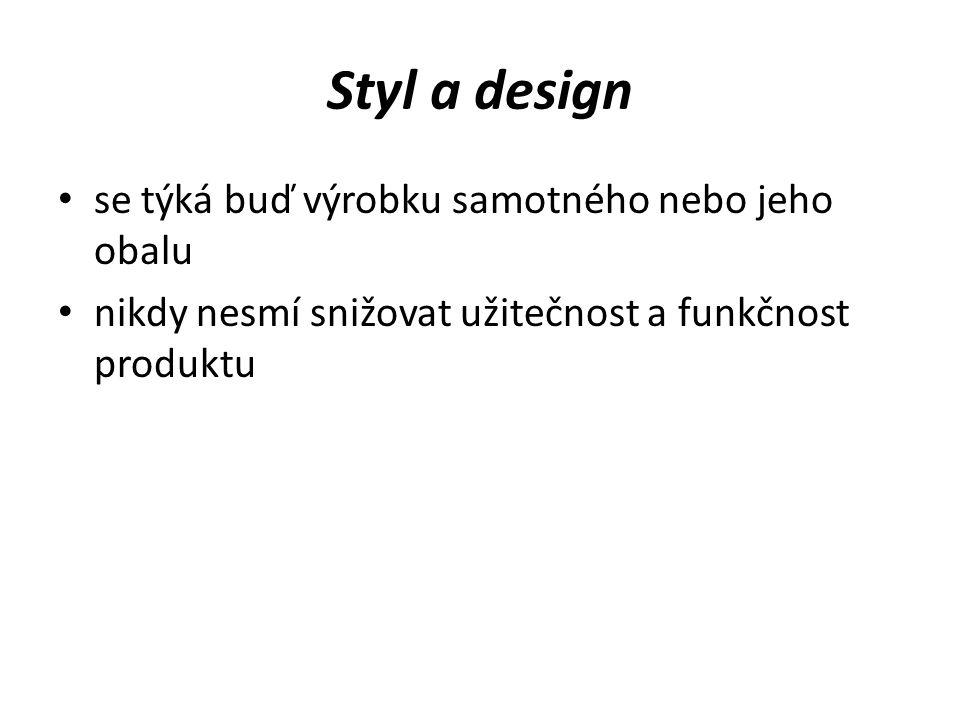 Styl a design se týká buď výrobku samotného nebo jeho obalu