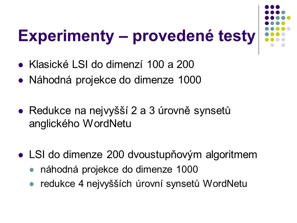 Experimenty – provedené testy