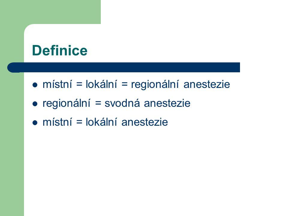 Definice místní = lokální = regionální anestezie