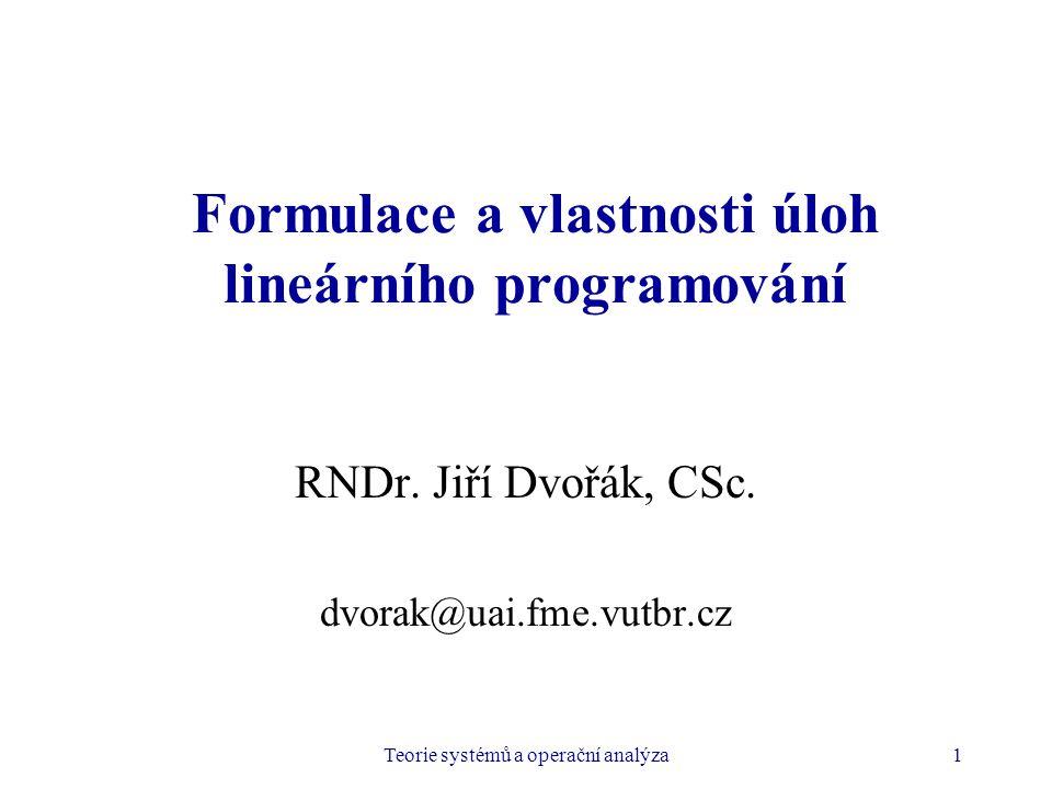 Formulace a vlastnosti úloh lineárního programování
