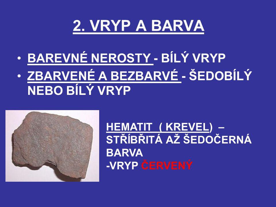 2. VRYP A BARVA BAREVNÉ NEROSTY - BÍLÝ VRYP