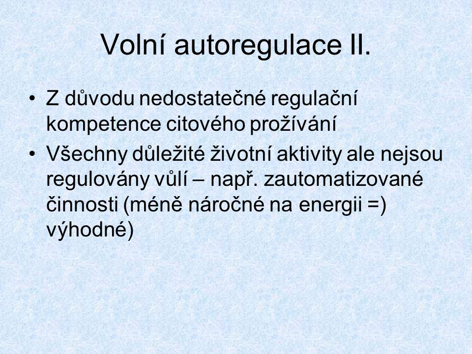 Volní autoregulace II. Z důvodu nedostatečné regulační kompetence citového prožívání.