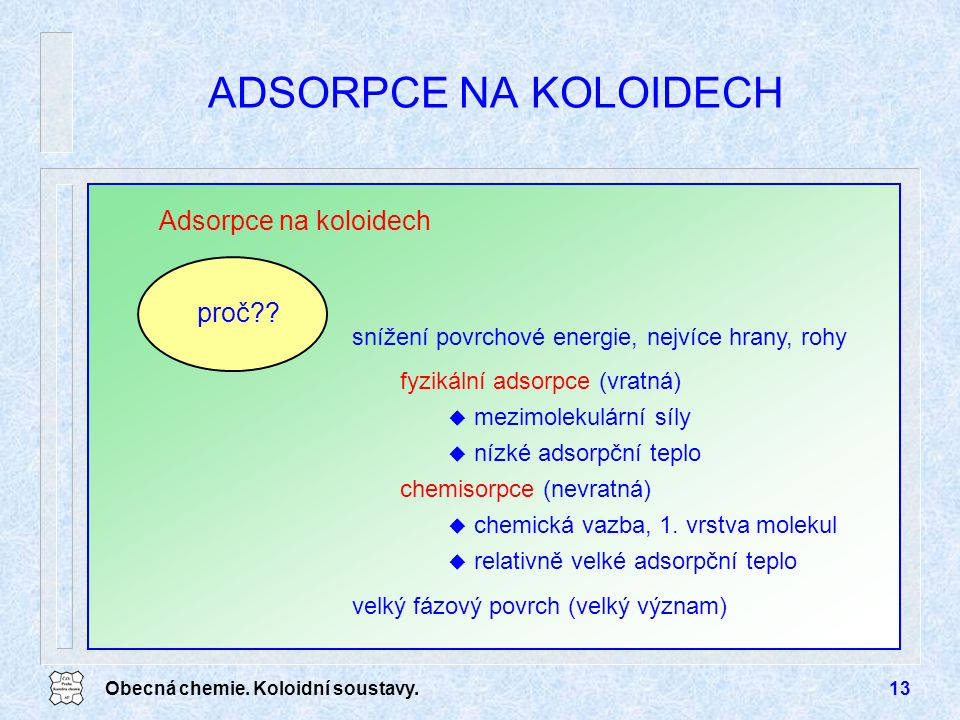ADSORPCE NA KOLOIDECH Adsorpce na koloidech proč