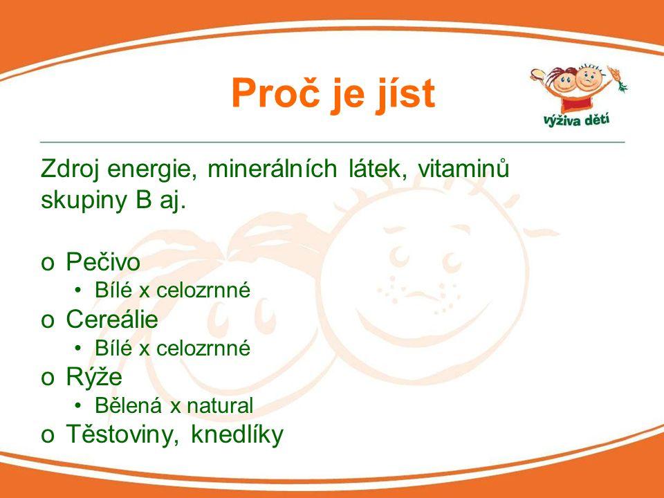Proč je jíst Zdroj energie, minerálních látek, vitaminů skupiny B aj.