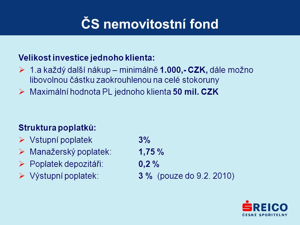 ČS nemovitostní fond Velikost investice jednoho klienta: