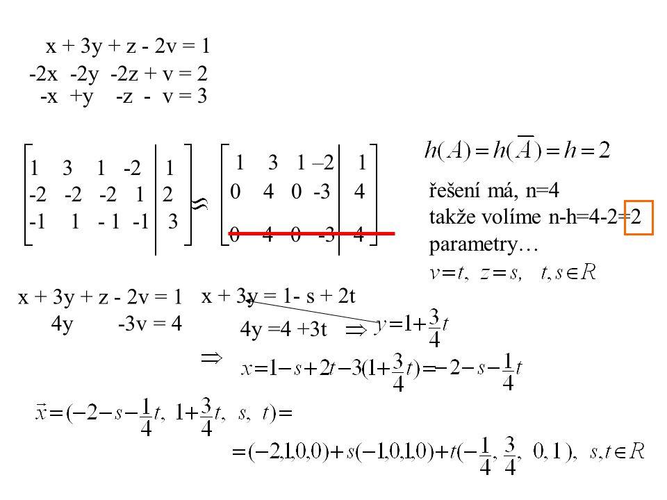 x + 3y + z - 2v = 1 -2x -2y -2z + v = 2. -x +y -z - v = 3. 1 3 1 –2 1. 3 1 -2 1.