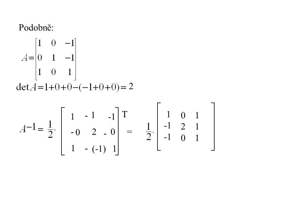 Podobně: 2 - 1 T 1 -1 1 -1 2 1 - 2 - = 1 - (-1) 1