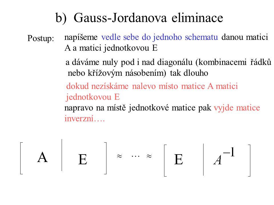 b) Gauss-Jordanova eliminace
