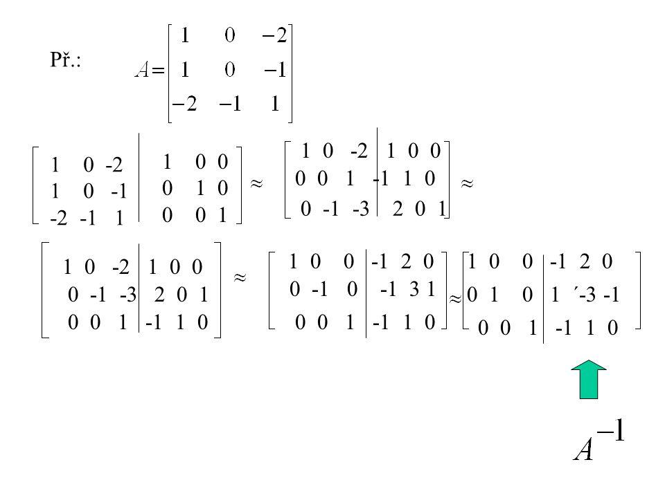 Př.: 1 0 -2 1 0 0. 0 -2. 1 0 -1. -2 -1 1. 0 0. 0 1 0. 0 0 1. 0 0 1 -1 1 0.