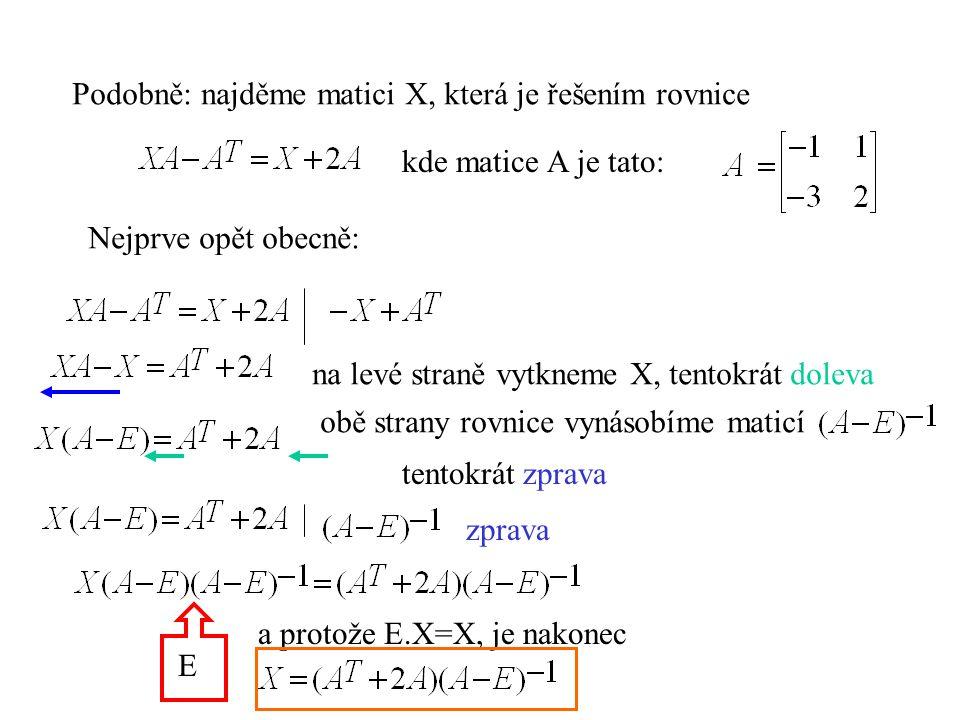 Podobně: najděme matici X, která je řešením rovnice