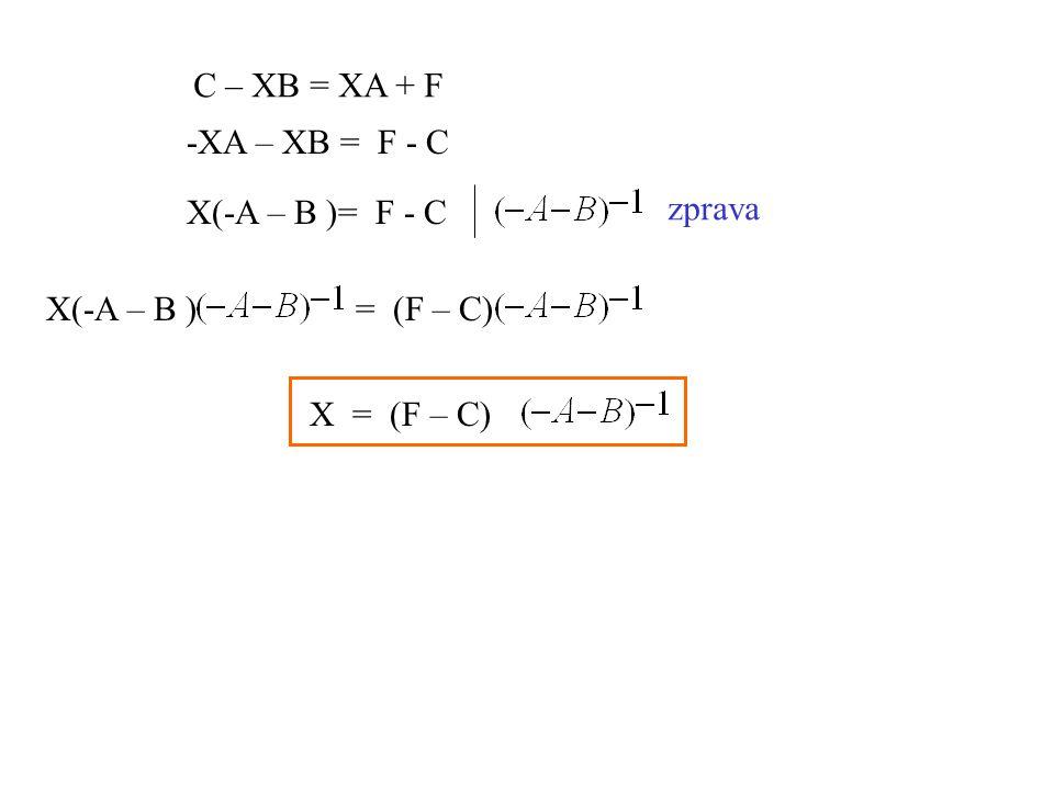 C – XB = XA + F -XA – XB = F - C. X(-A – B )= F - C. zprava. X(-A – B ) = (F – C)