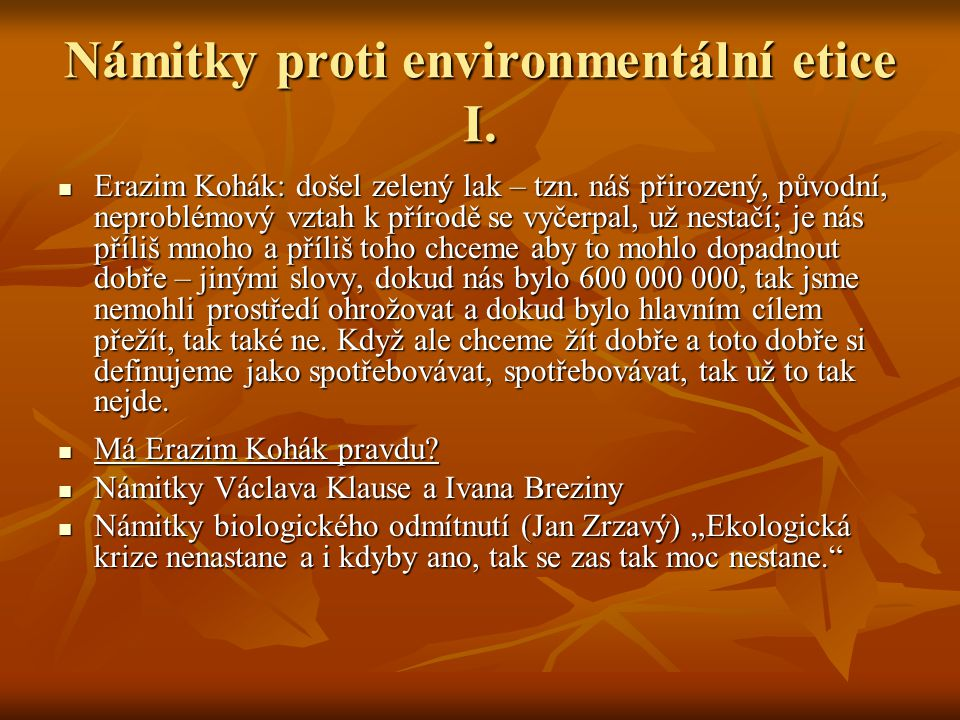 Námitky proti environmentální etice I.