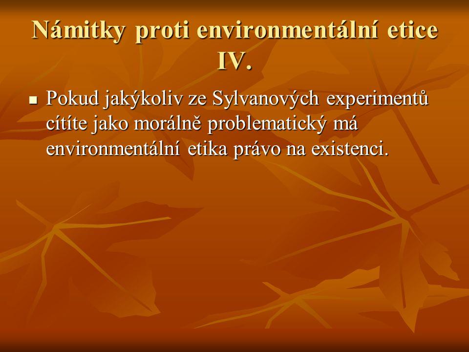 Námitky proti environmentální etice IV.